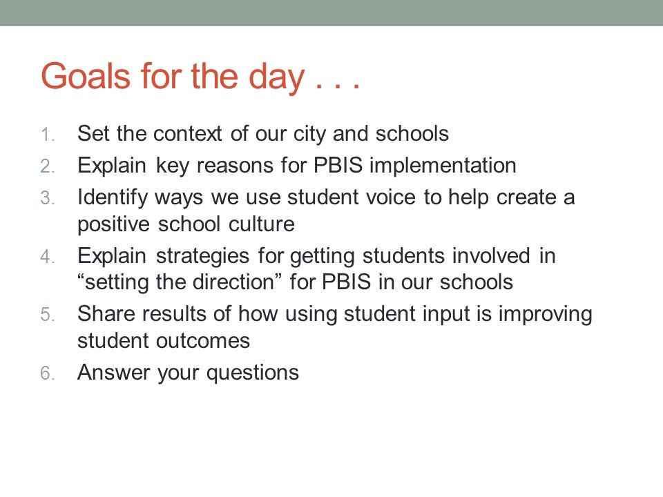 Goals for the day . . . Set the context of our city and schools
