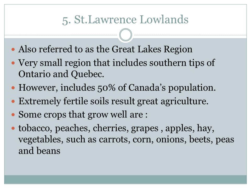 5. St.Lawrence Lowlands Also referred to as the Great Lakes Region