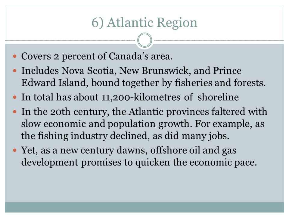 6) Atlantic Region Covers 2 percent of Canada's area.