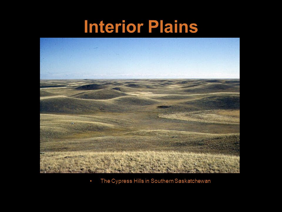 Interior Plains The Cypress Hills in Southern Saskatchewan