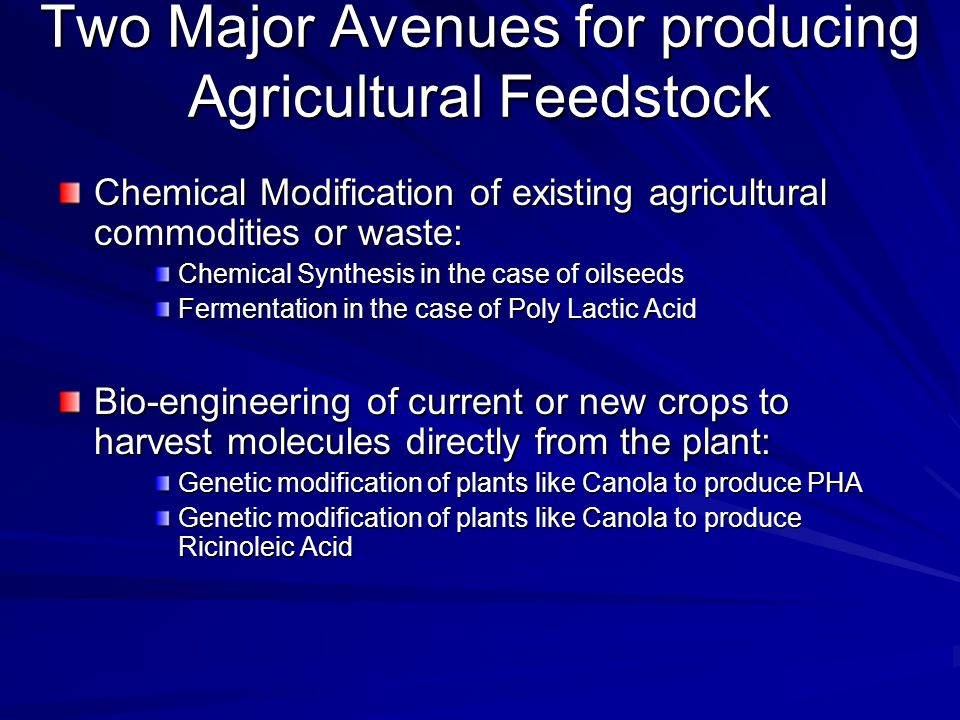 Two Major Avenues for producing Agricultural Feedstock
