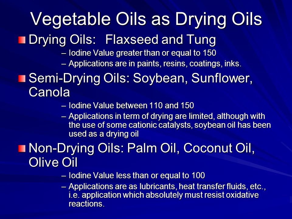 Vegetable Oils as Drying Oils