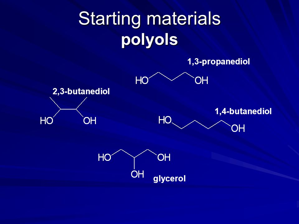Starting materials polyols