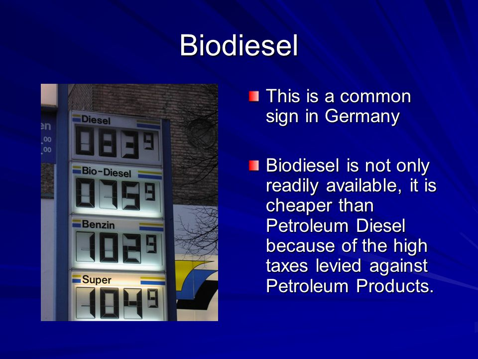 Biodiesel This is a common sign in Germany