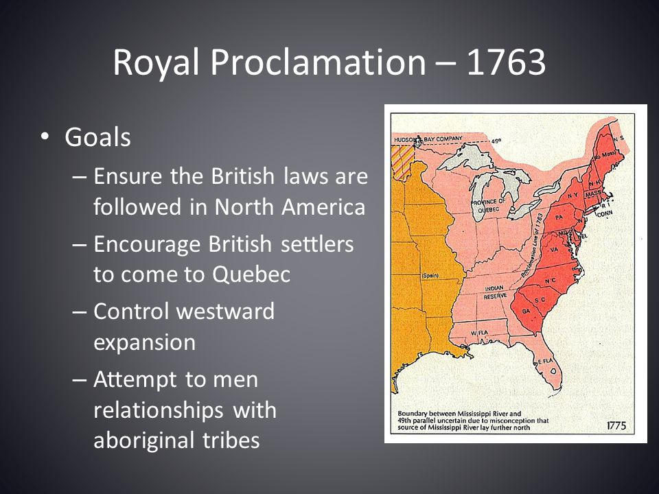 Royal Proclamation – 1763 Goals