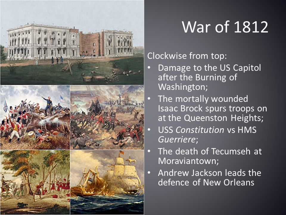 War of 1812 Clockwise from top: