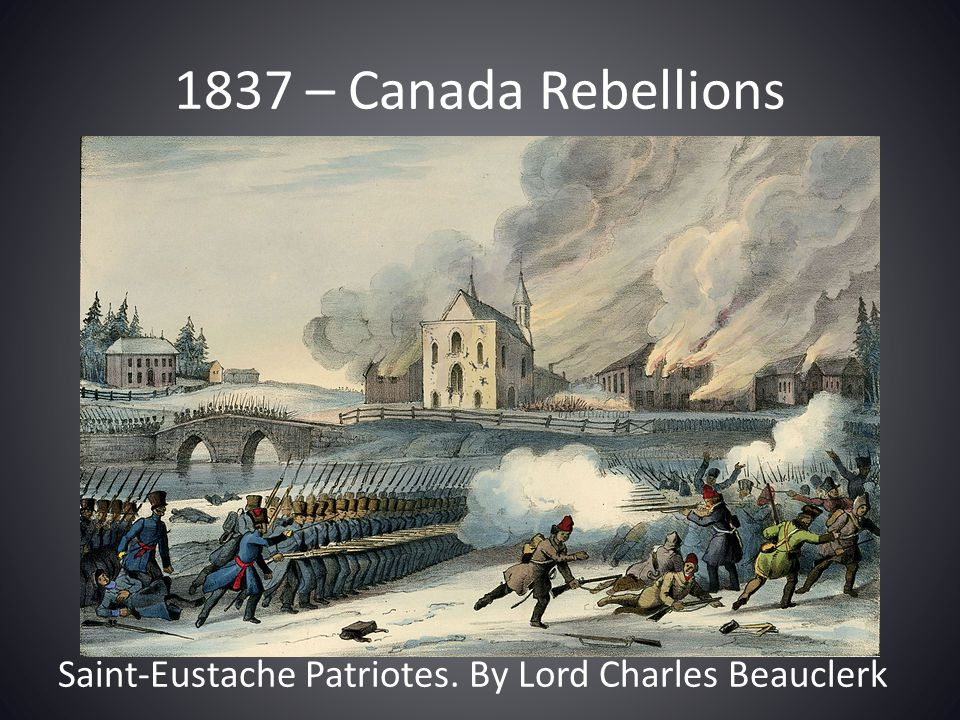 1837 – Canada Rebellions Saint-Eustache Patriotes. By Lord Charles Beauclerk