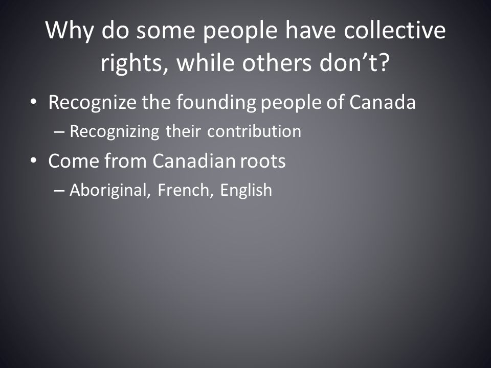 Why do some people have collective rights, while others don't