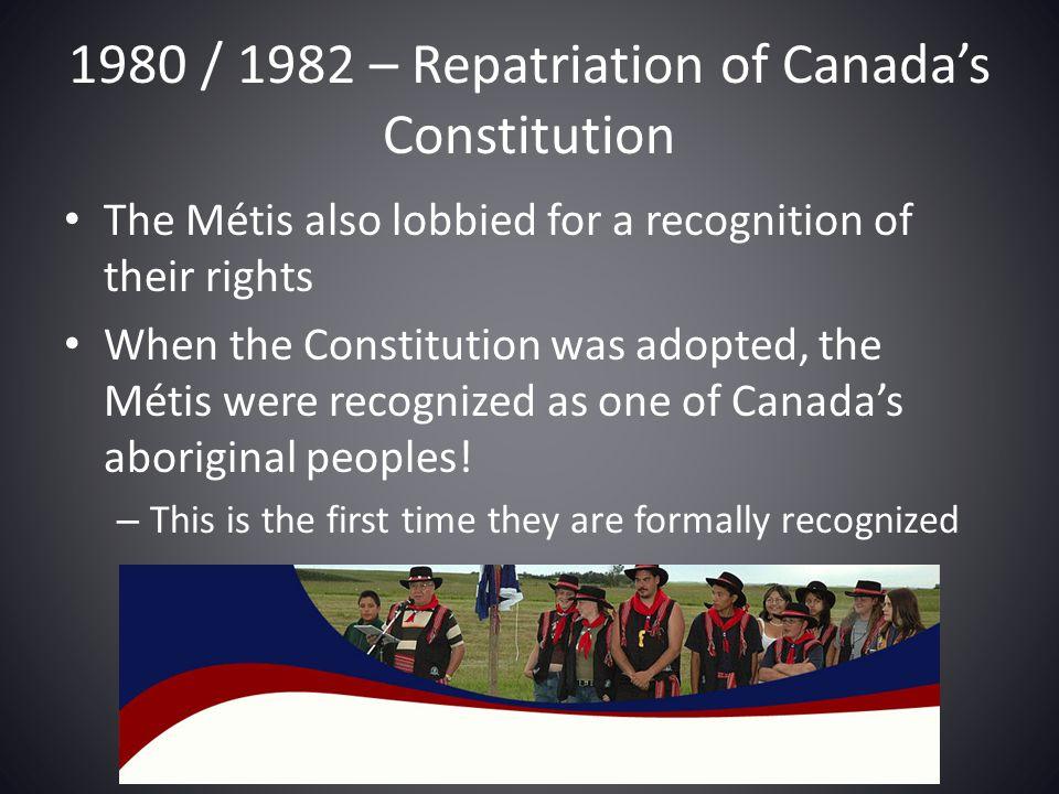 1980 / 1982 – Repatriation of Canada's Constitution