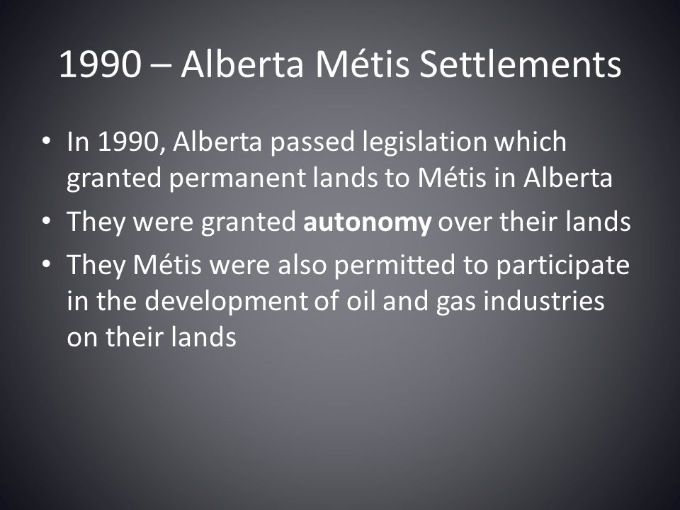 1990 – Alberta Métis Settlements