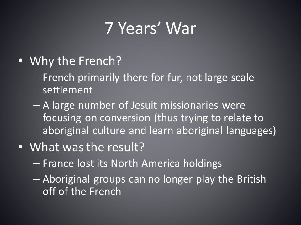 7 Years' War Why the French What was the result