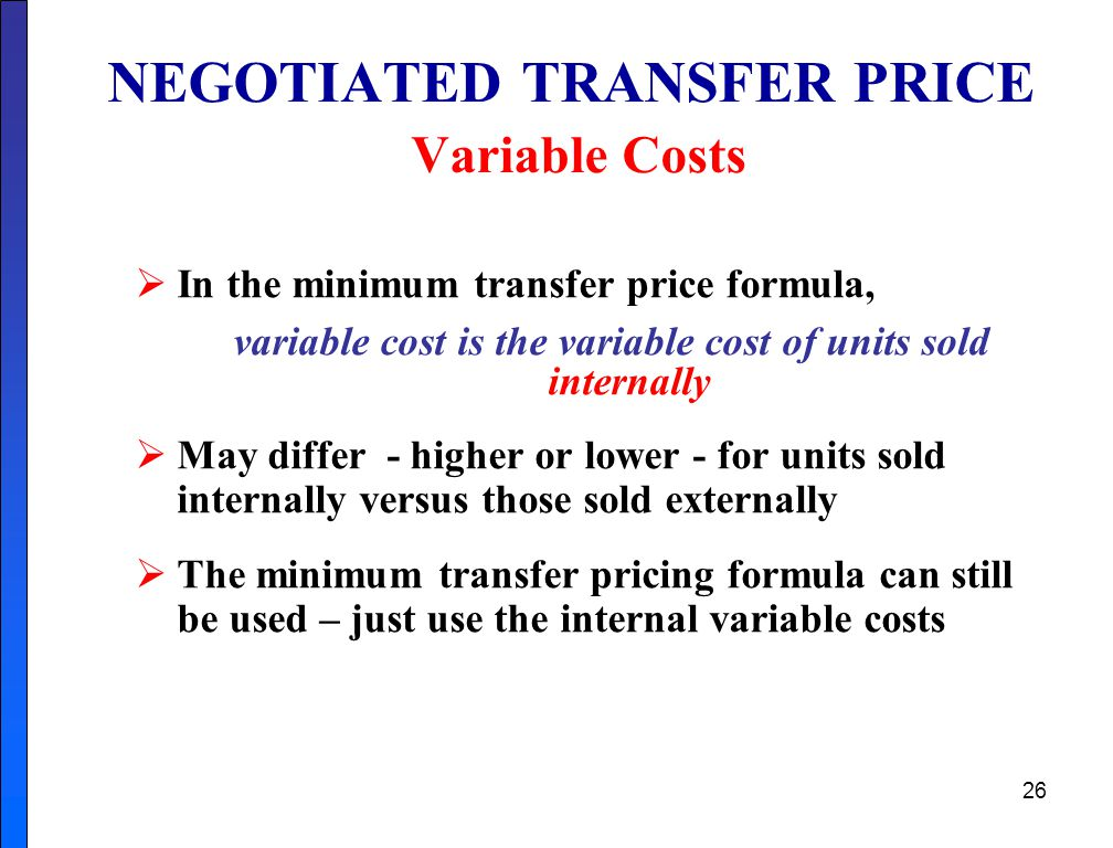 NEGOTIATED TRANSFER PRICE Variable Costs