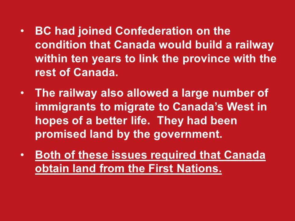 BC had joined Confederation on the condition that Canada would build a railway within ten years to link the province with the rest of Canada.