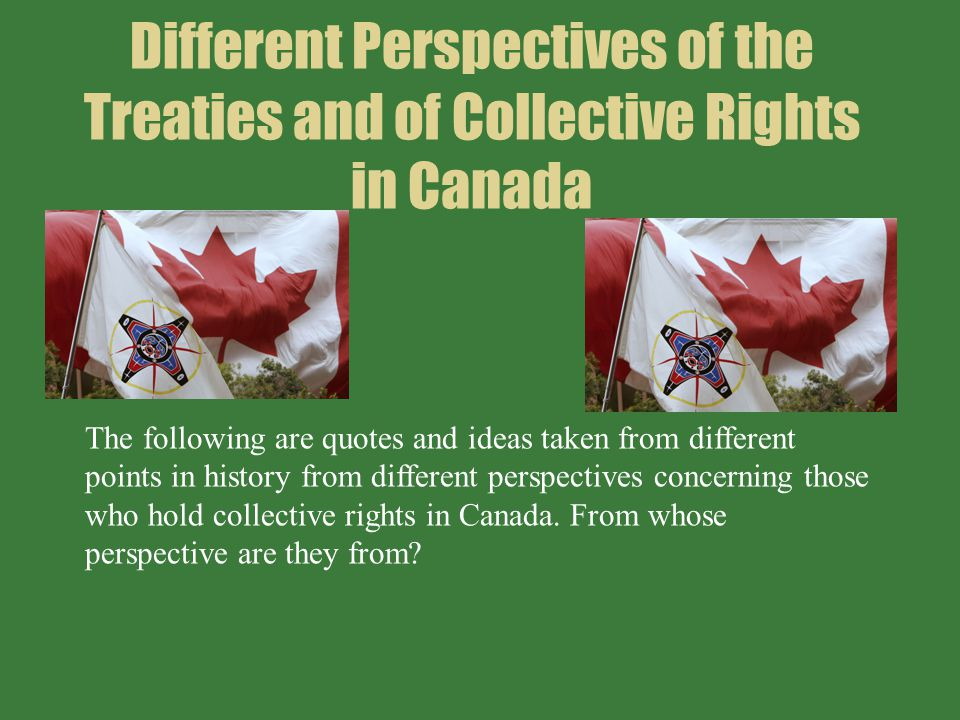 Different Perspectives of the Treaties and of Collective Rights in Canada