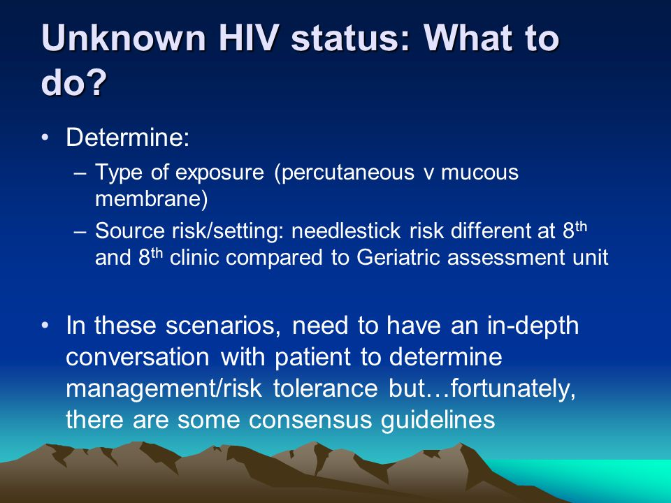 Unknown HIV status: What to do