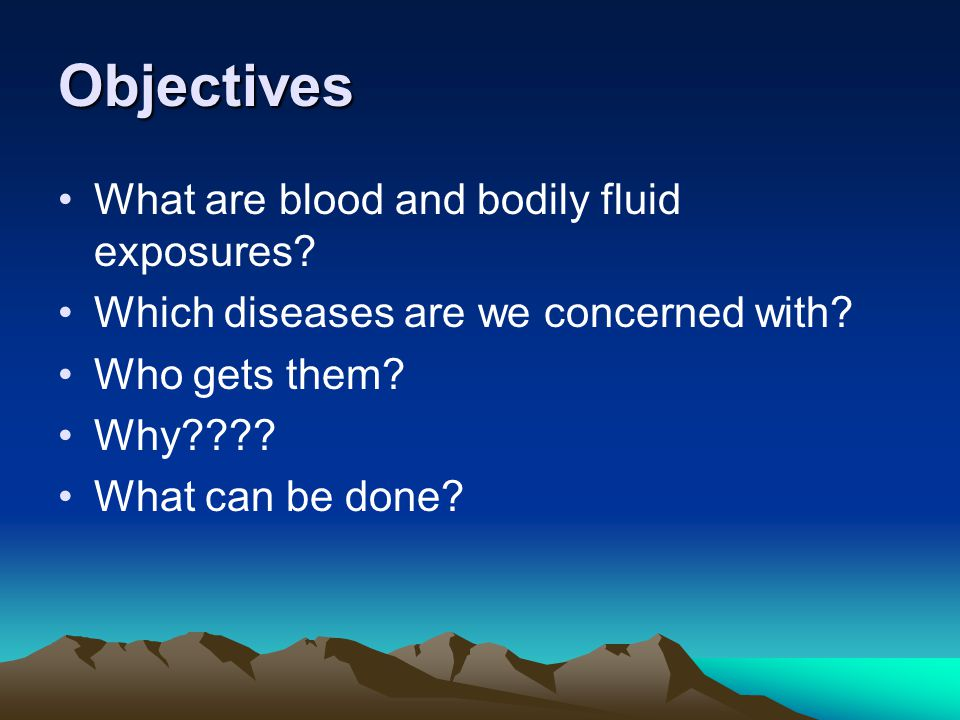 Objectives What are blood and bodily fluid exposures