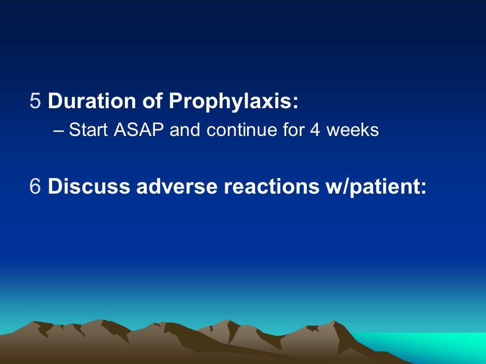 Duration of Prophylaxis: