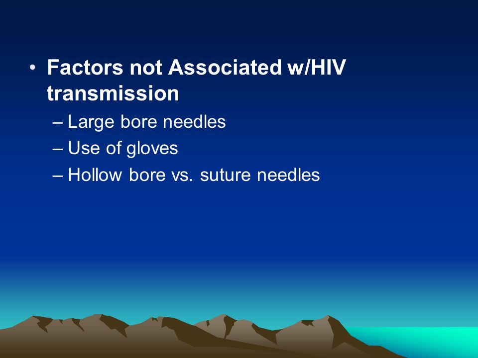 Factors not Associated w/HIV transmission