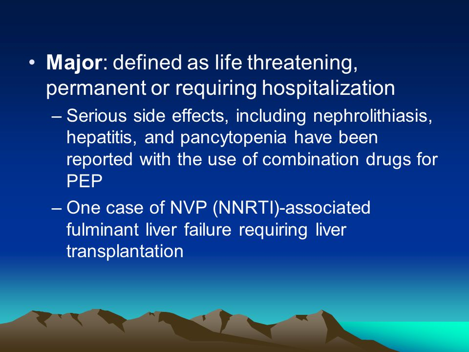Major: defined as life threatening, permanent or requiring hospitalization