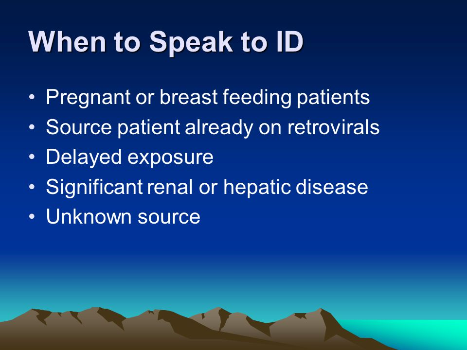 When to Speak to ID Pregnant or breast feeding patients