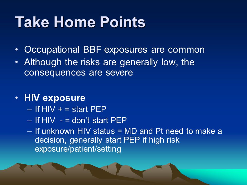 Take Home Points Occupational BBF exposures are common