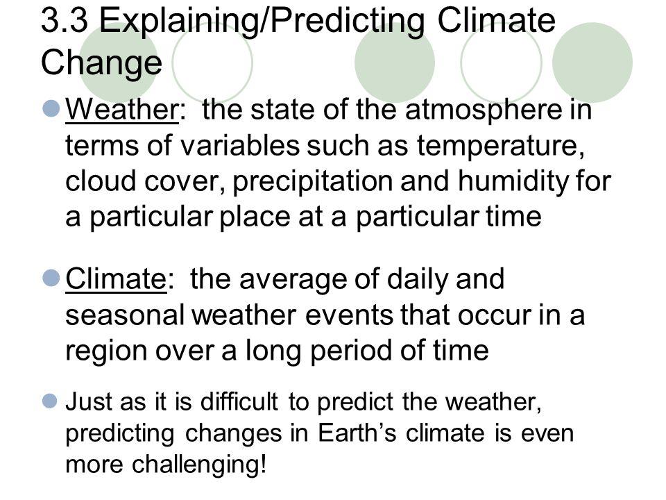 3.3 Explaining/Predicting Climate Change