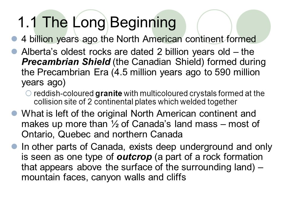 1.1 The Long Beginning 4 billion years ago the North American continent formed.