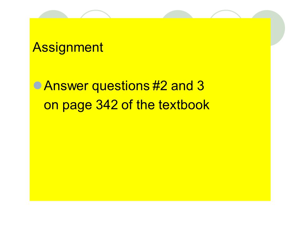 Assignment Answer questions #2 and 3 on page 342 of the textbook
