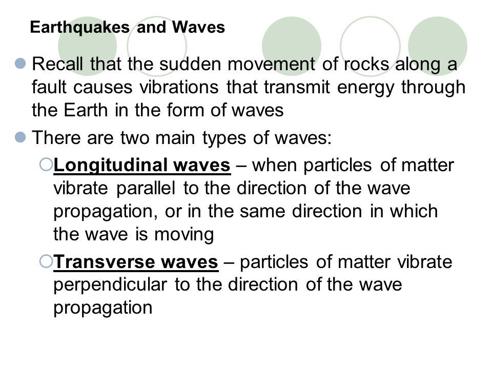There are two main types of waves: