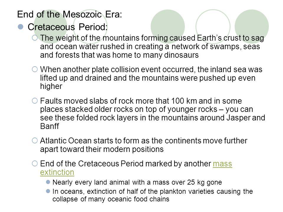 End of the Mesozoic Era: Cretaceous Period: