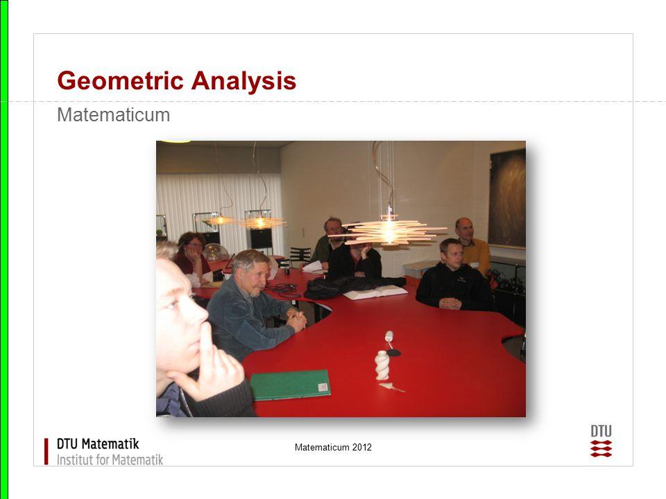 Geometric Analysis Matematicum Matematicum 2012