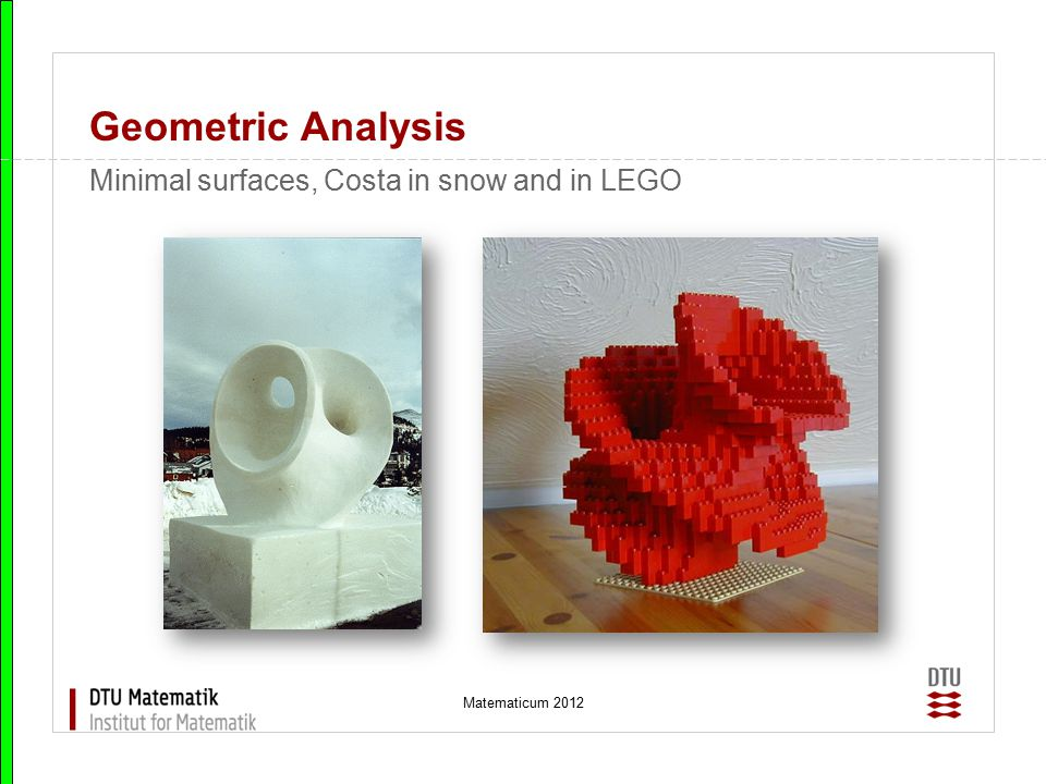 Geometric Analysis Minimal surfaces, Costa in snow and in LEGO