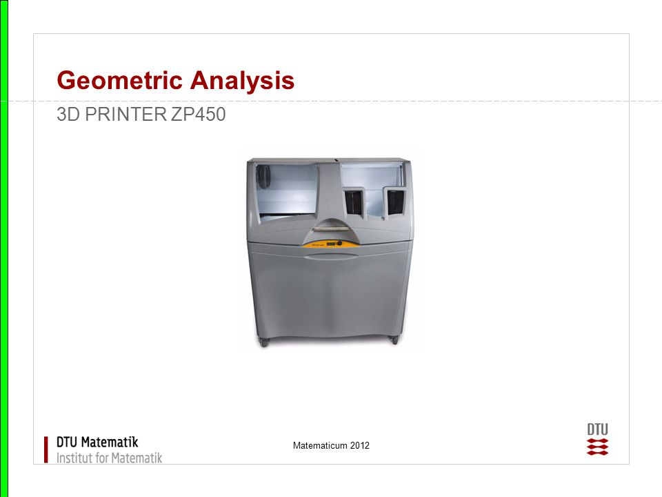 Geometric Analysis 3D PRINTER ZP450 Matematicum 2012