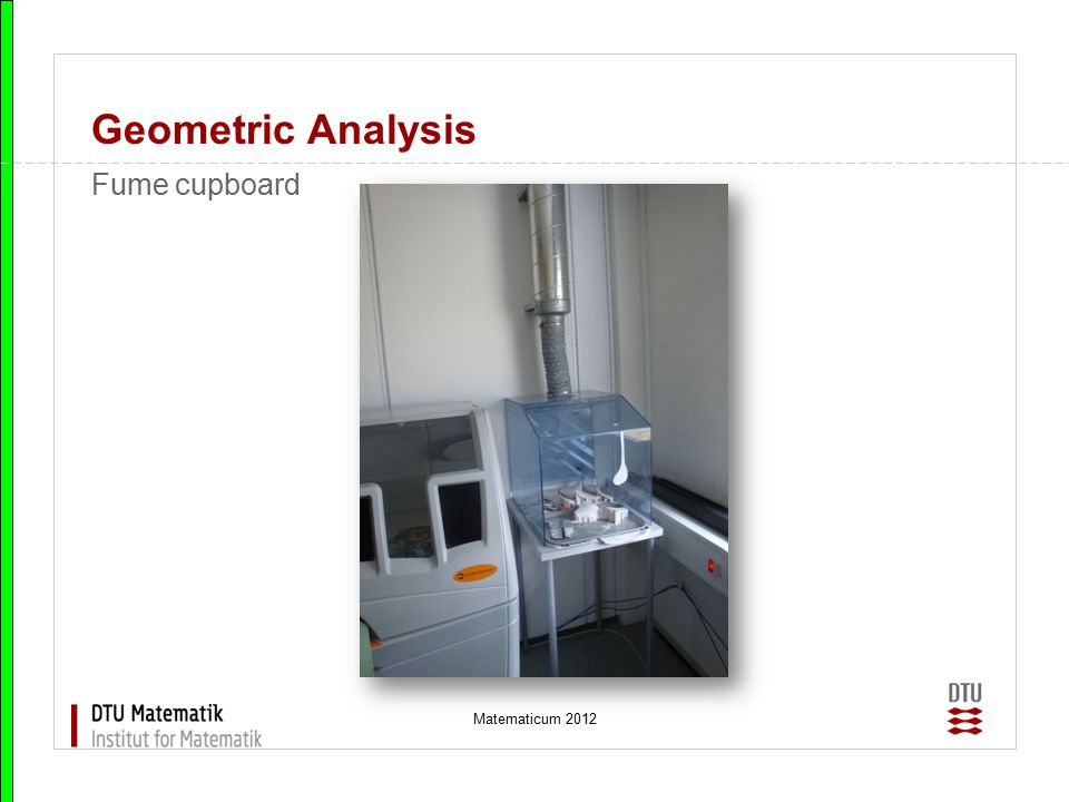 Geometric Analysis Fume cupboard Matematicum 2012