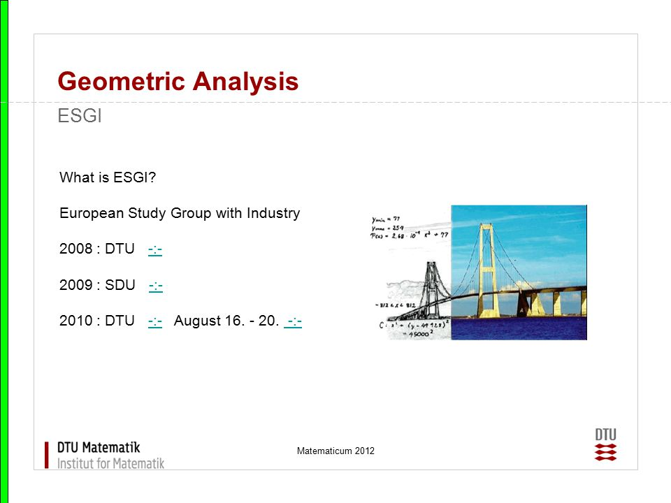 Geometric Analysis ESGI What is ESGI