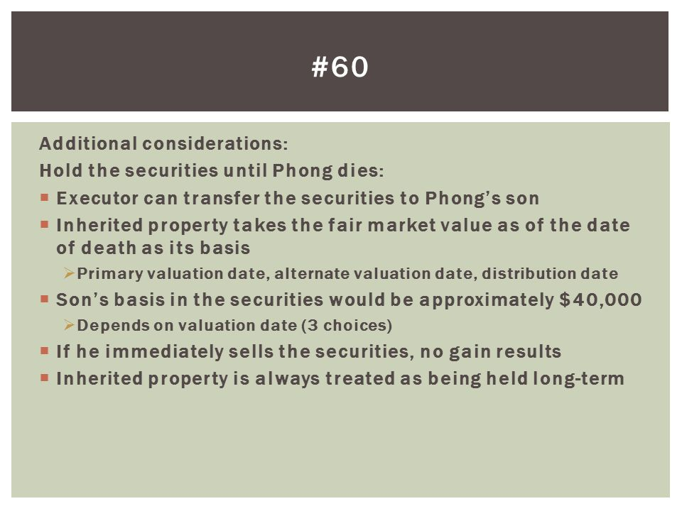 #60 Additional considerations: Hold the securities until Phong dies: