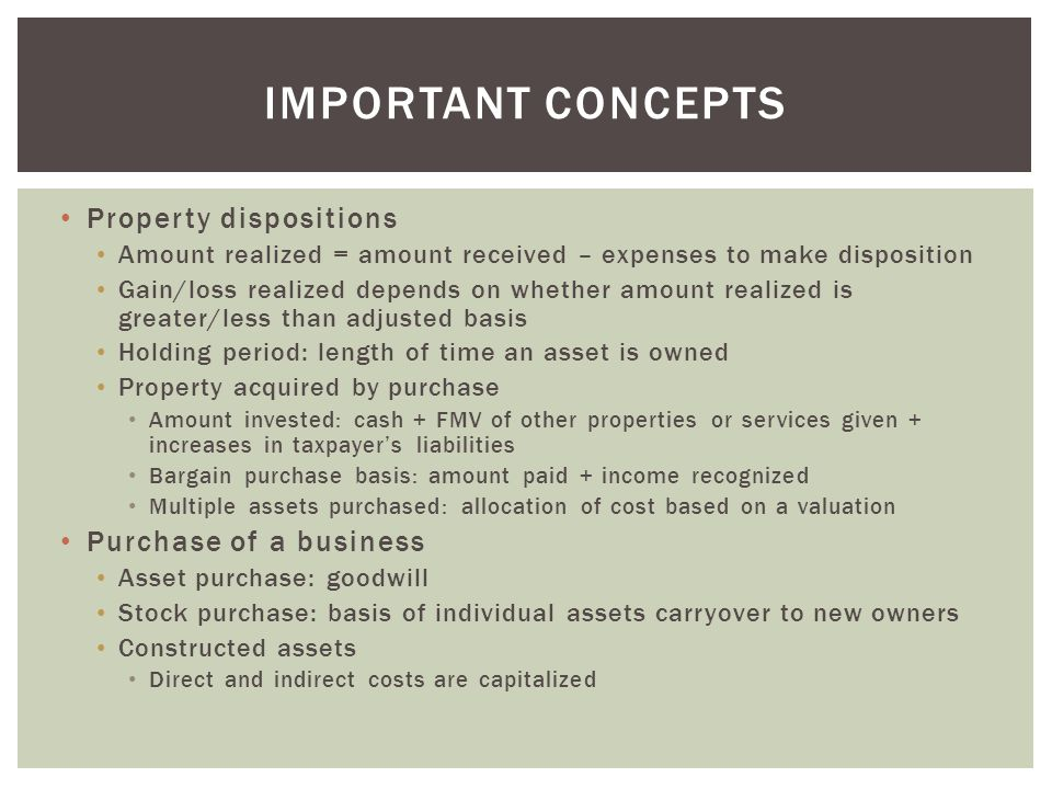 Important concepts Property dispositions Purchase of a business
