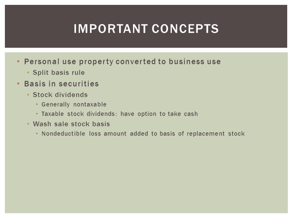 Important concepts Personal use property converted to business use