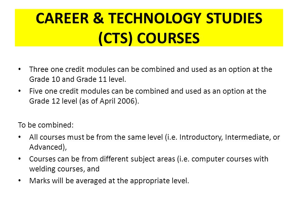 CAREER & TECHNOLOGY STUDIES (CTS) COURSES