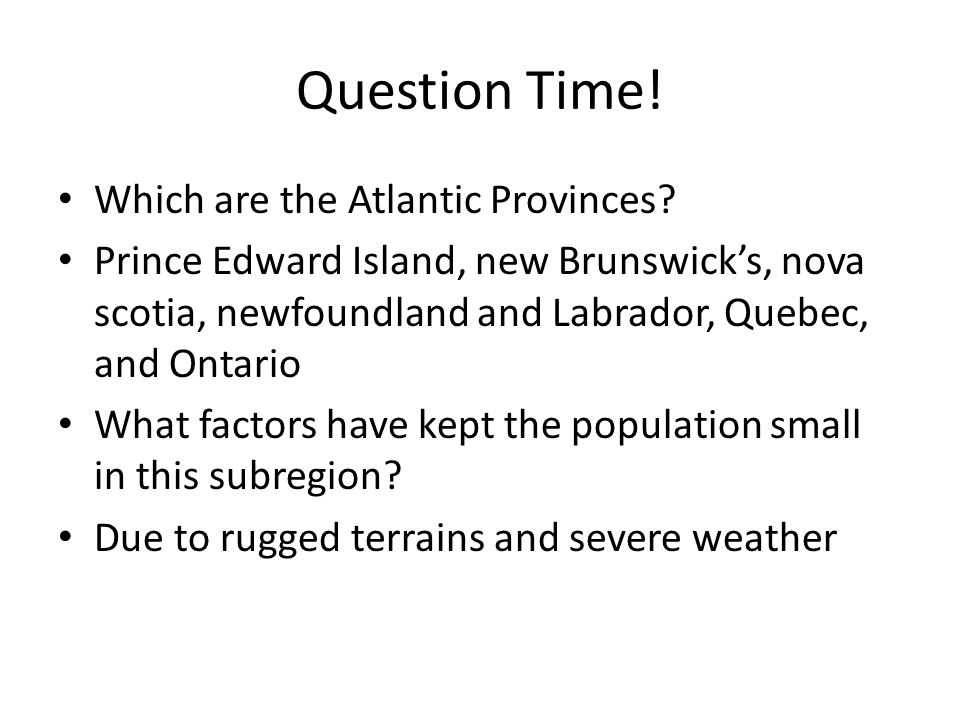 Question Time! Which are the Atlantic Provinces
