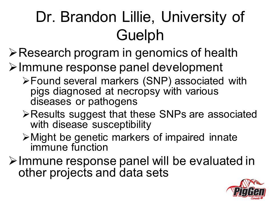 Dr. Brandon Lillie, University of Guelph