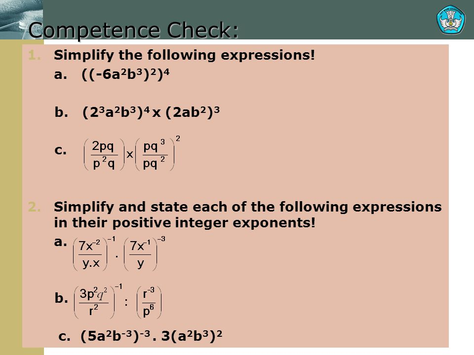 Competence Check: Simplify the following expressions! a. ((-6a2b3)2)4