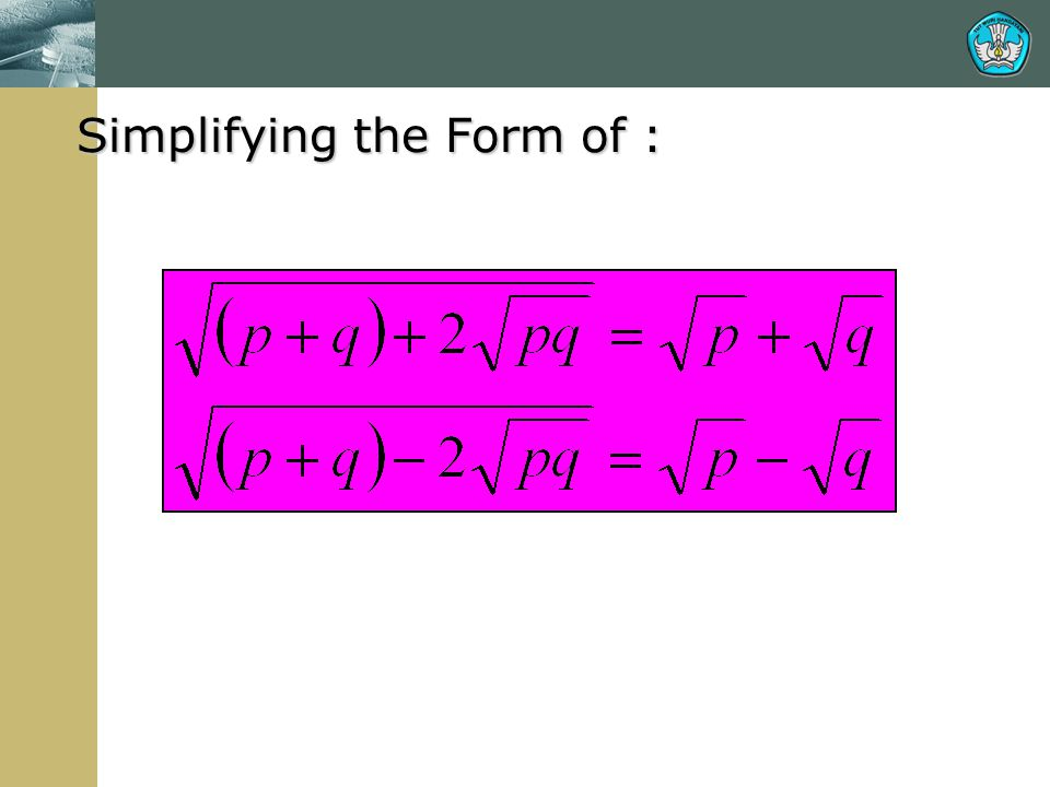 Simplifying the Form of :