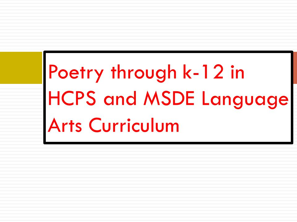 Poetry through k-12 in HCPS and MSDE Language Arts Curriculum