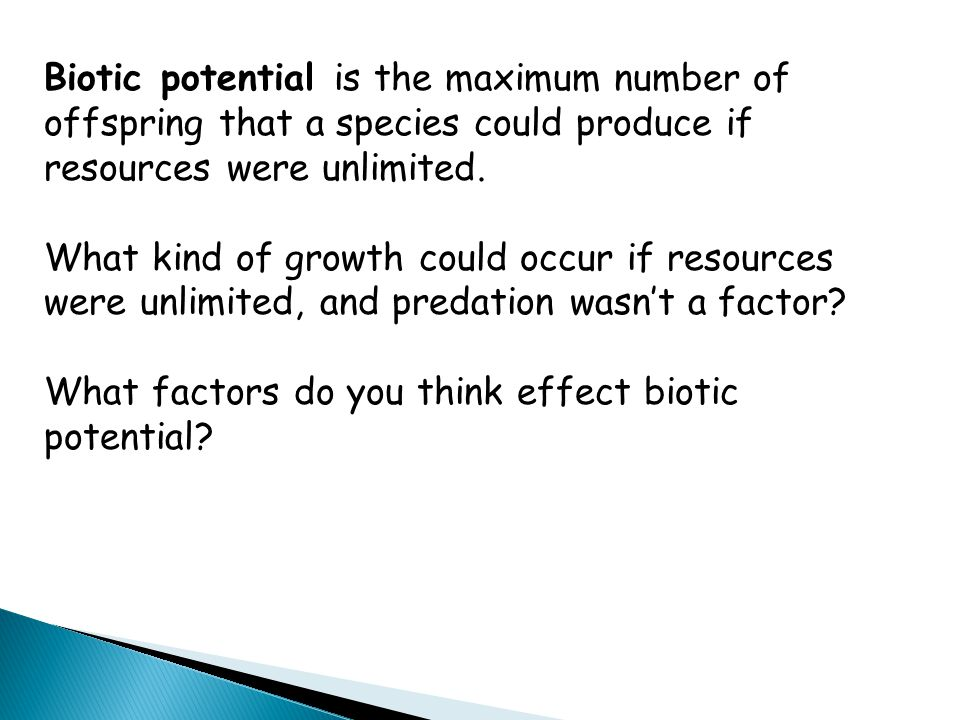 Biotic potential is the maximum number of offspring that a species could produce if resources were unlimited.
