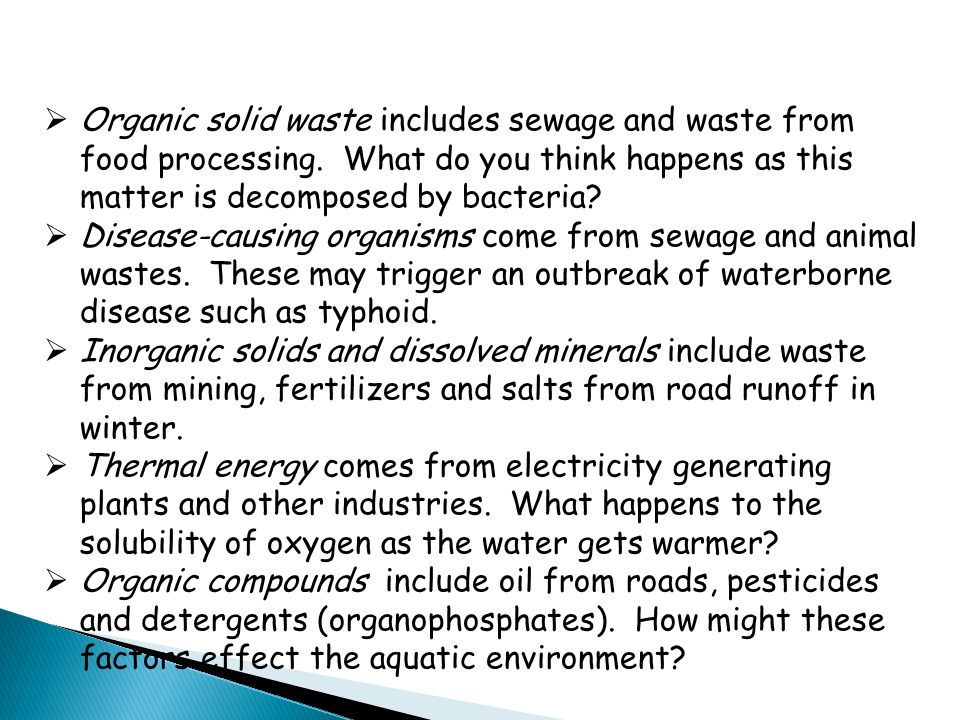 Organic solid waste includes sewage and waste from food processing