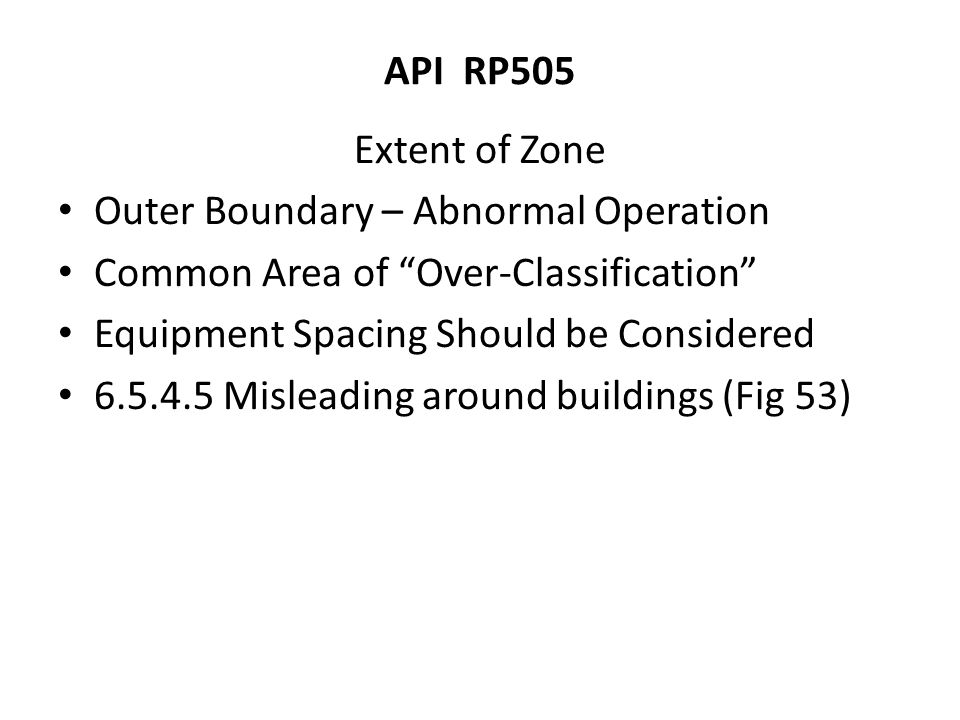 API RP505 Extent of Zone. Outer Boundary – Abnormal Operation. Common Area of Over-Classification