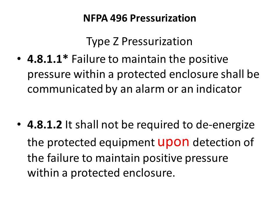 NFPA 496 Pressurization Type Z Pressurization.