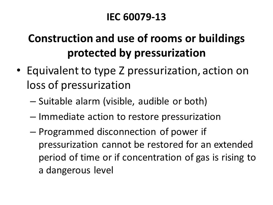 Construction and use of rooms or buildings protected by pressurization