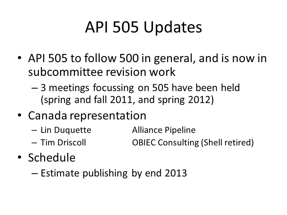 API 505 Updates API 505 to follow 500 in general, and is now in subcommittee revision work.
